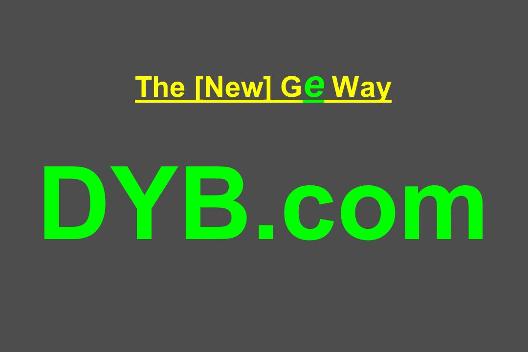 The [New] Ge Way DYB.com